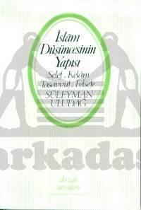 İslam Düşüncesinin Yapısı Selef, Kelam, Tasavvuf, Felsefe