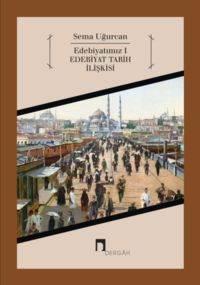 Edebiyatımız 1 Edebiyat Tarihi İlişkisi