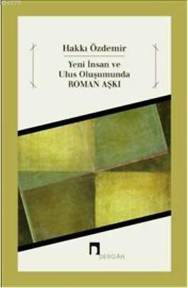 Yeni İnsan ve Ulus Oluşumunda Roman Aşkı