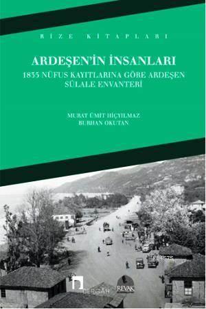 Ardeşen'in İnsanları; 1835 Nüfus Kayıtlarına Göre Ardeşen Sülale Envanteri