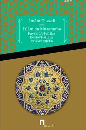Islamda Müsamaha Faysalü't-tefrika beyne'l-Islam ve'z-zendeka