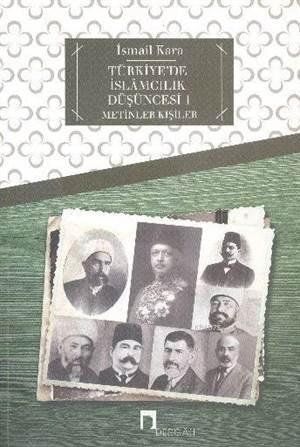 Türkiye'de İslamcılık Düşüncesi 1 Metinler - Kişiler