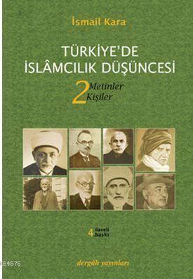 Türkiye'de İslamcılık Düşüncesi 2: Metinler - Kişiler