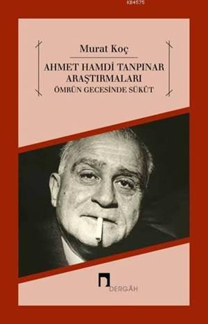 Ahmet Hamdi Tanpınar Araştırmaları; Ömrün Gecesinde Sükût