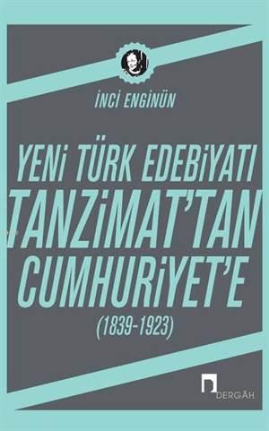 Yeni Türk Edebiyatı Tanzimat'tan Cumhuriyet'e (1839-1923)