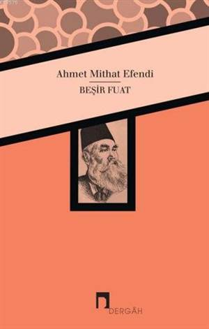 Besir Fuat; Ahmet Mithat Efendi'nin Kaleminden Besir Fuat Biyografisi