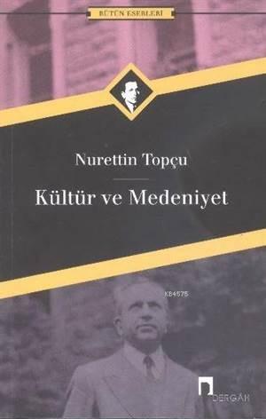 Kültür ve Medeniyet / Nurettin Topçu