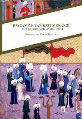 Bayramiye Tarikatı Menakıbı; Hacı Bayram Veli ve Halifeleri