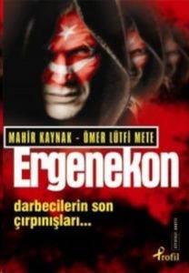 Ergenekon - Darbecilerin Son Çırpınışları