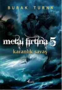 Metal Fırtına 5 - Karanlık Fırtına