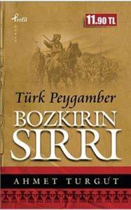 Türk Peygamber Bozkırın Sırrı (Cep Boy)