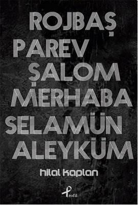 Rojbaş, Parev, Şalom, Merhaba Selamun Aleyküm