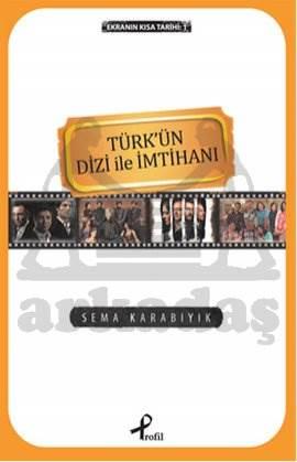 Türk'ün Dizi İle İmtihanı