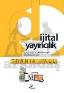 Dijital Yayıncılık Dijital Kitap ve Dergi Sektörü İçin Bir Başlangıç