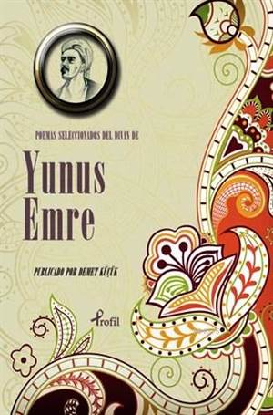 Poemas Seleccıonados Del Dıvan De Yunus Emre