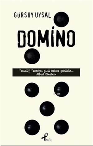Domino; Tesadüf , Tanrı'nın Gizli Kalma Şeklidir