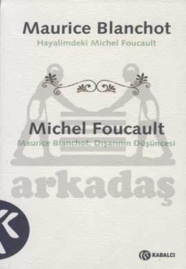 Dişarinin Düşüncesi - Hayalimdeki Michel Foucault