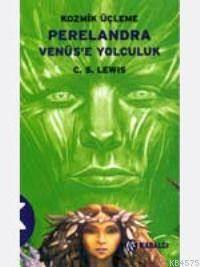 Kozmik Üçleme 2- Perelandra Venüse Yolculuk