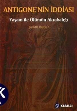 Antigonenin İddiasi - Yaşam İle Ölümün Akrabaliği