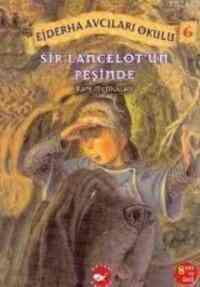 Ejderha Avcıları Okulu 6 Sır Lancelot'un Peşinde