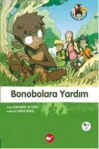 Doğadostu Kardeşler-5: Bonobolara Yardım