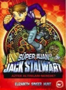 Süper Ajan Jack Stalwart 10- Aztek Altınları Nerede ?