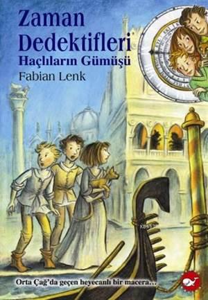 Zaman Dedektifleri 9 - Haçlıların Gümüşü