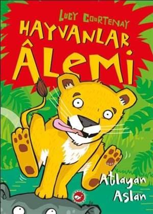 Hayvanlar Alemi 1. Kitap - Atlayan Aslan