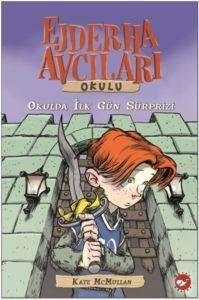 Ejderha Avcıları Okulu 1. Kitap - Okulda İlk Gün Sürprizi