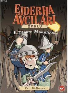 Ejderha Avcıları Okulu 3. Kitap - Kıyamet Mağarası