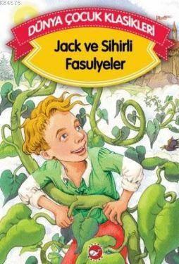 Dünya Çocuk Klasikleri   (Düz Yazılı)  Jack Ve Sihirli Fasulyeler