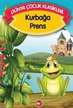 Dünya Çocuk Klasikleri   (Düz Yazılı)  Kurbağa Prens