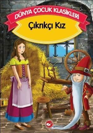 Çıkrıkçı Kız; Dünya Çocuk Klasikleri