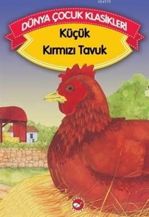 Dünya Çocuk Klasikleri   (Düz Yazılı)  Küçük Kırmızı Tavuk