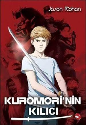 Kuromori'nin Kılıcı; Kuromori Serisi 1.Kitap