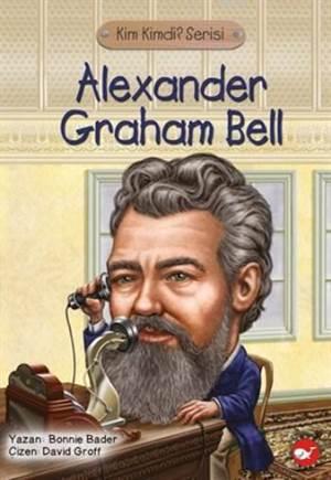 Kim Kimdir Serisi; Alexander Graham Bell