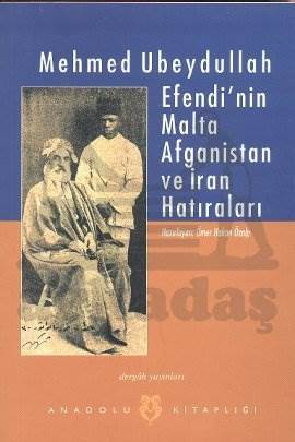 Mehmet Ubeydullah Efendi'nin Malta Afganistan ve İran hatıraları
