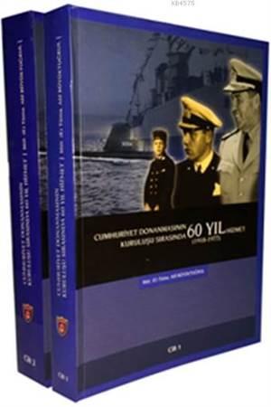 Cumhuriyet Donanmasının Kuruluşu Sırasında 60 Yıl Hizmet (2 Cilt); (1918 - 1977)