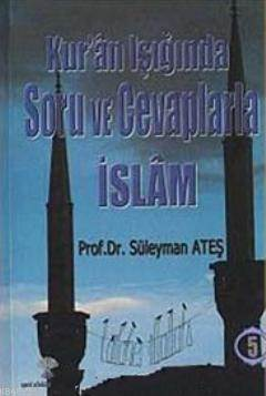 Kur'an Işığında Soru Ve Cevaplarla İslam 5