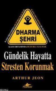 Dharma Şehri Gündelik Hayatta Stresten Korunmak