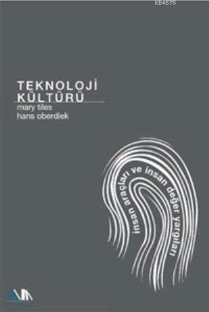 Teknoloji Kültürü; İnsan Araçları Ve Değer Yargıları