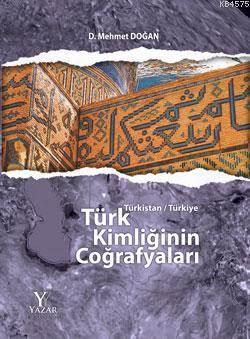 Türk Kimliğinin Coğrafyaları; Türkistan / Türkiye