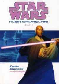 Star Wars Klon Savaşları Kamino Savunması ve Diğer Hikayeler Cilt 1