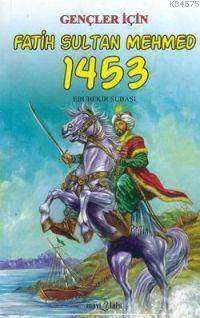 Gençler İçin Fatih Sultan Mehmed 1453