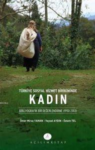 Türkiye Sosyal Hizmet Birikiminde Kadın; Bibliyografik Bir Değerlendirme