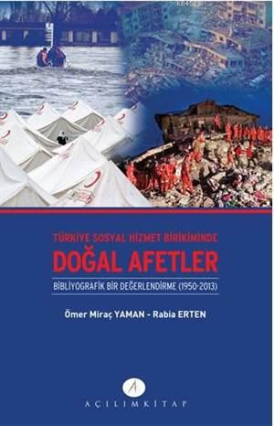 Türkiye Sosyal Hizmet Birikiminde Doğal Afetler; Binliyografik Bir Değerlendirme 1950-2013