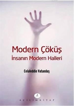 Modern Çöküş - İnsanın Modern Halleri
