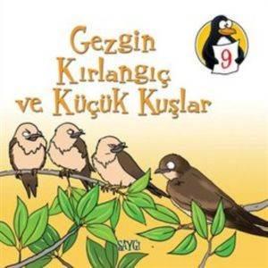Değerler Eğitimi Öyküleri 9: Gezgin Kırlangıç ve Küçük Kuşlar - Saygı
