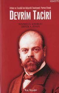 Devrim Taciri - İttihat ve Terakki'nin Bolşevik Teorisyeni:Parvus Efendi