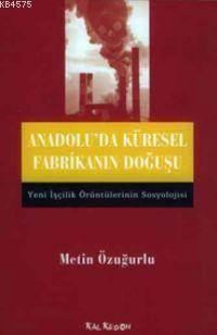 Anadolu'da Küresel Fabrikanın Doğuşu